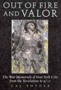 Out of Fire & Valor: The War Memorials of New York