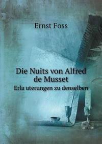 Die Nuits Von Alfred de Musset Erla Uterungen Zu Denselben