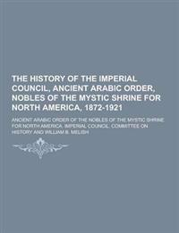 The History of the Imperial Council, Ancient Arabic Order, Nobles of the Mystic Shrine for North America, 1872-1921