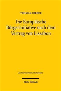 Die Europaische Burgerinitiative Nach Dem Vertrag Von Lissabon: Rechtsdogmatische Analyse Eines Neuen Politischen Rechts Der Unionsburger
