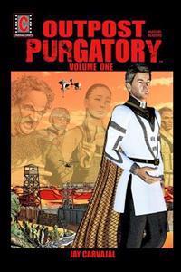 Outpost Purgatory Volume One [Graphic Novel]