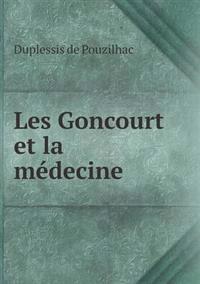 Les Goncourt Et La Medecine