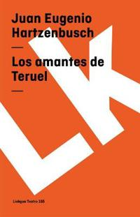 Los Amantes De Teruel/the Lovers of Teruel