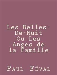 Les Belles-De-Nuit Ou Les Anges de la Famille