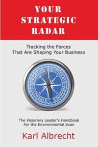 Your Strategic Radar: Tracking the Forces That Are Shaping Your Business