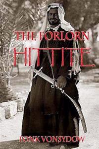 The Forlorn Hittite