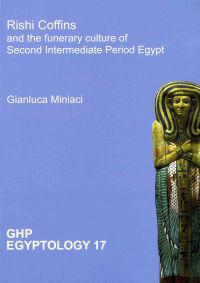 Rishi Coffins and the Funerary Culture of Second Intermediate Period Egypt