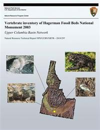 Vertebrate Inventory of Hagerman Fossil Beds National Monument 2003: Upper Columbia Basin Network: Natural Resource Technical Report Nps/Ucbn/Nrtr?201