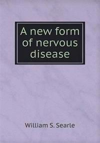 A New Form of Nervous Disease