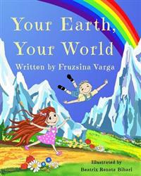 Your Earth, Your World: Conscious Books for Conscious Children