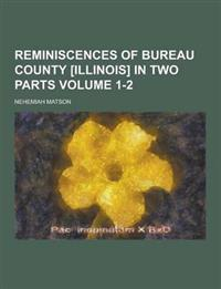 Reminiscences of Bureau County [Illinois] in Two Parts Volume 1-2