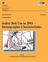 Safety Belt Use in 2003- Demographic Characteristics: Nhtsa Technical Report