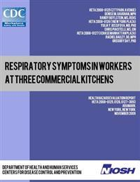 Respiratory Symptoms in Workers at Three Commercial Kitchens: Health Hazard Evaluation Report: Heta 2008-0125, 0126, 0127-3093