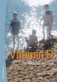 Vitamin D : en medicinsk överblick
