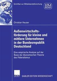 Aussenwirtschaftsförderung Für Kleine Und Mittlere Unternehmen in Der Bundesrepublik Deutschland