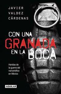 Con Una Granada En La Boca / With a Grenade in Your Mouth = With a Granade in Your Mouth