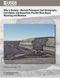 After a Century- Revised Paleogene Coal Stratigraphy, Correlation, and Deposition, Power River Basin, Wyoming and Montana