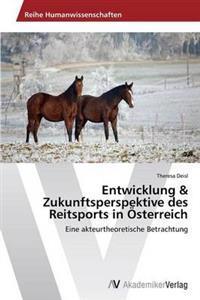 Entwicklung & Zukunftsperspektive Des Reitsports in Osterreich