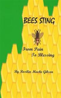 Bees Sting from Pain to Blessing