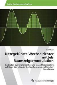 Netzgefuhrte Wechselrichter Mittels Raumzeigermodulation