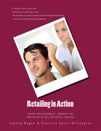 Retailing in Action: Salon Professionals! Conquer the Obstacles of Selling Retail Forever