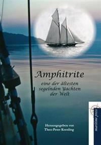 Amphitrite: Eine Der Altesten Segelnden Yachten Der Welt