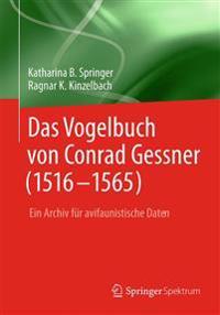 Das Vogelbuch Von Conrad Gessner (1516-1565): Ein Archiv Für Avifaunistische Daten