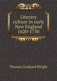 Literary Culture in Early New England 1620-1730
