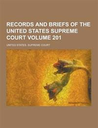 Records and Briefs of the United States Supreme Court Volume 201