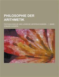 Philosophie Der Arithmetik; Psychologische Und Logische Untersuchungen ... 1. Band