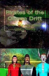 Pirates of the Oimon Drift: Book 1 of the Oimon Drift Series