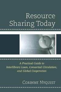 Resource sharing today - a practical guide to interlibrary loan, consortial