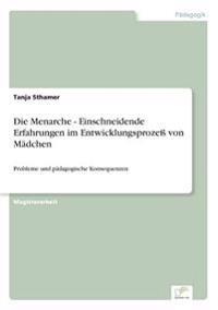 Die Menarche - Einschneidende Erfahrungen Im Entwicklungsproze Von Madchen
