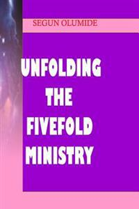 Unfolding the Fivefold Ministry: Understanding Ministry Gifts