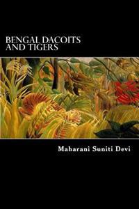 Bengal Dacoits and Tigers