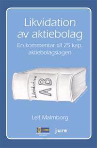 Likvidation av aktiebolag : en kommentar till 25 kap. aktiebolagslagen - Leif Malmborg | Laserbodysculptingpittsburgh.com