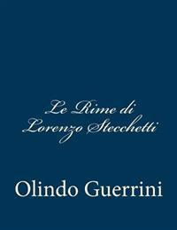 Le Rime Di Lorenzo Stecchetti