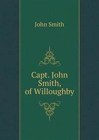 Capt. John Smith, of Willoughby