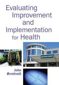 Evaluating Improvement and Implementation for Health