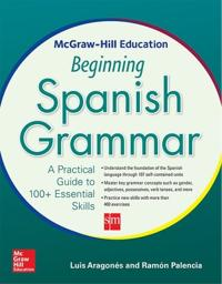 McGraw-Hill Education Beginning Spanish Grammar