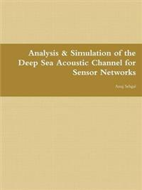 Analysis & Simulation of the Deep Sea Acoustic Channel for Sensor Networks