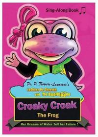 Croaky Croak the Frog