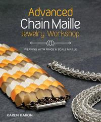 Advanced Chain Maille Jewelry Workshop