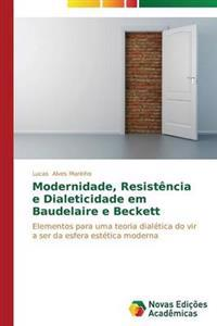 Modernidade, Resistencia E Dialeticidade Em Baudelaire E Beckett