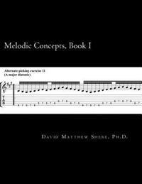 Melodic Concepts, Book I: Soloing Patterns and Extended Linear Techniques for the Electric Guitar