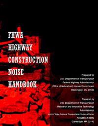 Fhwa Highway Construction Noise Handbook: Final Report August 2006