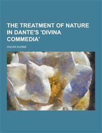 The Treatment of Nature in Dante's 'Divina Commedia'