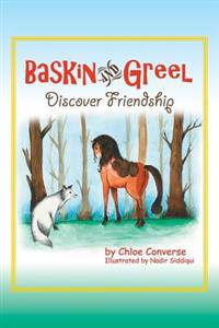 Baskin and Greel Discover Friendship