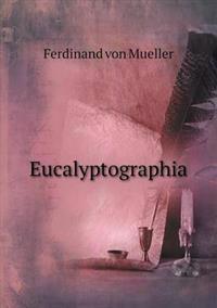 Eucalyptographia