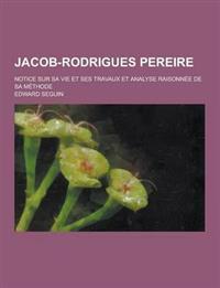 Jacob-Rodrigues Pereire; Notice Sur Sa Vie Et Ses Travaux Et Analyse Raisonnee de Sa Methode